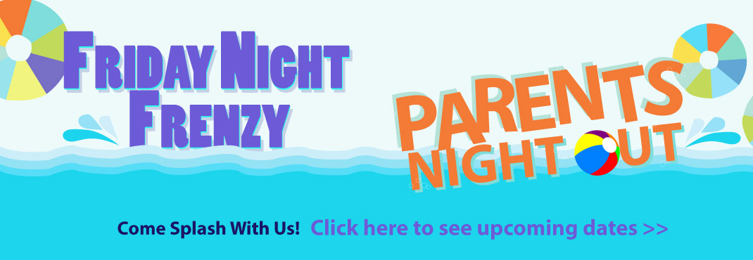 Parent's Night Out and Friday Night Frenzy